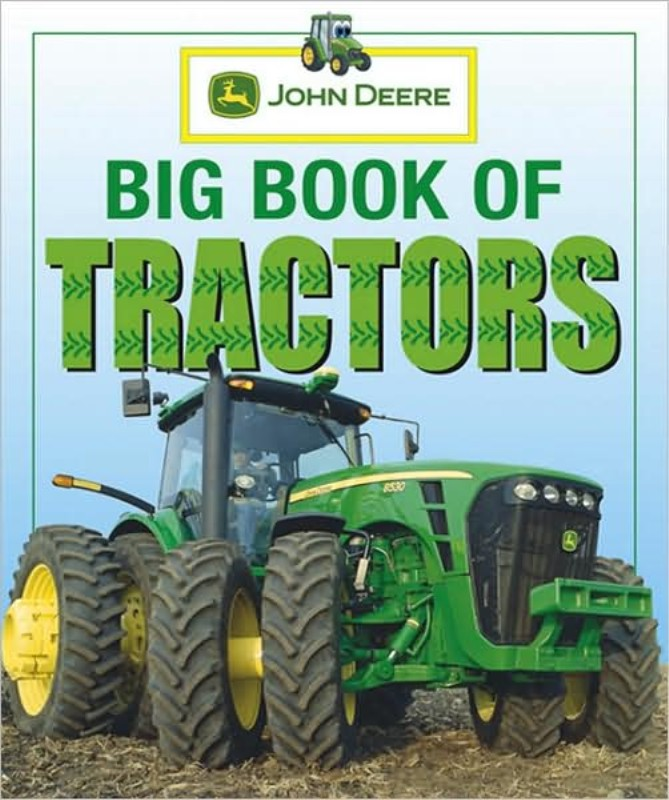 The Bigger Book of John Deere Tractors: The Complete Model-by-Model ...