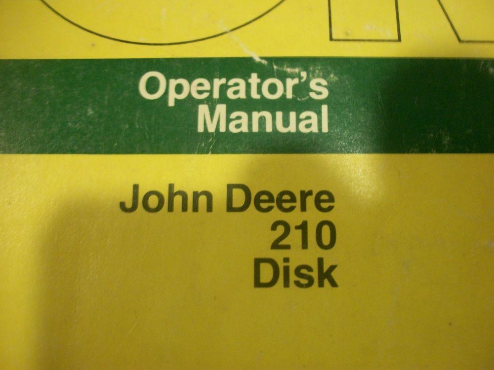 JOHN DEERE OPERATOR'S MANUAL 210 DISK OM-A30565 ISSUE H5 ...