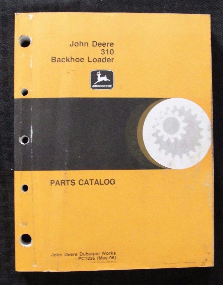 GENUINE JOHN DEERE 310 JD310 BACKHOE LOADER TRACTOR PARTS ...