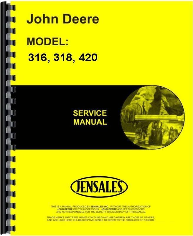 John Deere 316 318 420 L&G Tractor Service Manual (JD-S ...