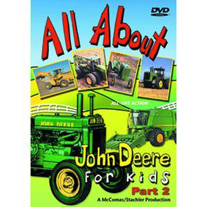 All About John Deere for Kids DVD PART II