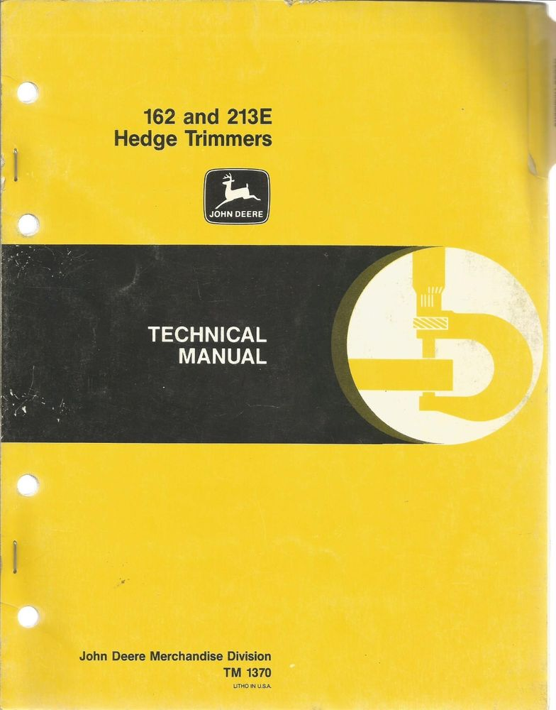 JOHN DEERE 162 AND 213 E HEDGE TRIMMERS TECHNICAL MANUAL ...
