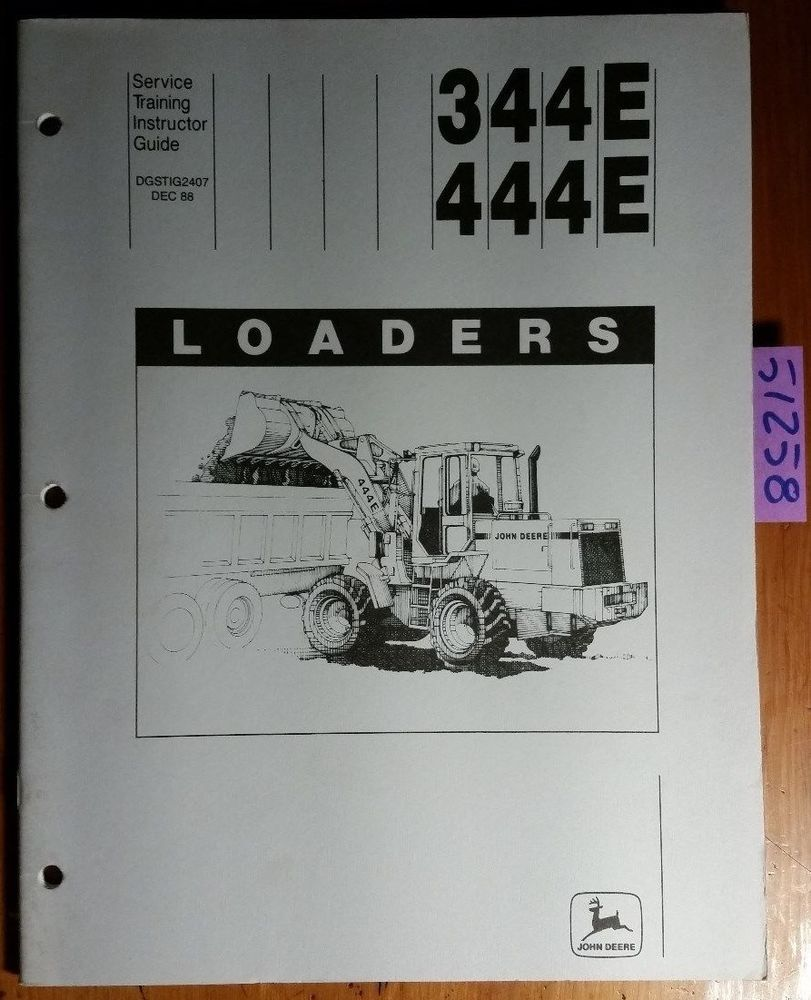 John Deere 344E 444E Loader Service Training Instructor ...