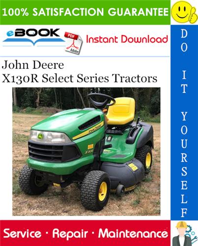 John Deere X130R Select Series Tractors Technical Manual ...